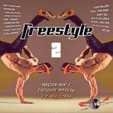 Freestyle 2 Master Mix! / Exclusive RMXS by V.J. MAGISTRA