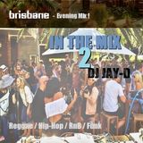 IN THE MIX 2 - Evening Mix