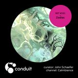 Conduit Set #151 | Zodiac (curated by John Schaefer) [Calmbience]