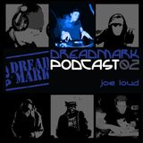 Joe Loud - Dreadmark Podcast 02