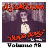 "DOPE DAYS ""LIVE MIX"" Volume #9"