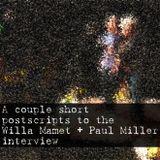 Postscript to Willa Mamet + Paul Miller interview