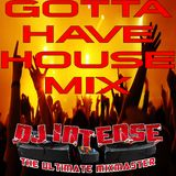 Gotta Have House Mix #001