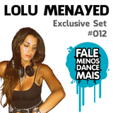 Lolu Menayed - Exclusive to Fale Menos Dance Mais #012