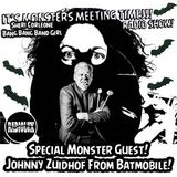 It's Monsters Meeting Time (Episode 81) BBGirl & Johnny Zuidhof, Batmobile!