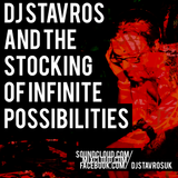 17/24 - DJ Stavros - ...And The Stocking Of Infinite Possibilities