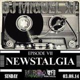 Newstalgia - Mega Web Radio Exclusive ( Episode VII )