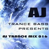 Trance Bass Presents Trance Mix 016 By AJ Chen
