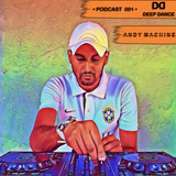 Andy Machine - Deep Dance Podcast #001