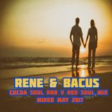 Rene & Bacus ~ Cocoa Soul RnB Vs NEO Soul Mix) (Mixed MAY 2017)