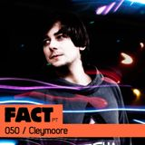FACT PT Mix 050: Cleymoore