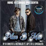 Plan B Mix Vol. 1 By Dj Ernesto El Destroller Ft. Lop'z Dj El Especialista - K.R.