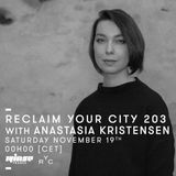 Reclaim Your City 203 | Anastasia Kristensen