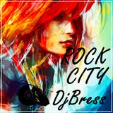 ROCK CITY - DjBress