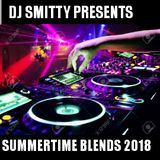 Summertime Blends 2018 Mixed By Dj Smitty 717