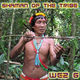 Wez G - Shaman Of The Tribe