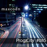 Max Coen - EP085 Prog:city