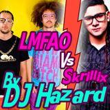 LMFAO VS Skrillix by DJ Hazard