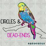 CIRCLES & DEAD-ENDS