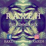 R.A.X.E.H - THE SUMMER M1X @DJRAXEH