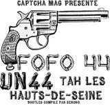 Fofo 44 - Un 44 tah les Hauts-de-Seine (bootleg Captcha Mag)