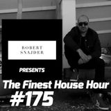 Robert Snajder - The Finest House Hour #175 - 2017