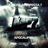 La Mezcla Perfecta 07 Apocalipsis - DJ Daniel Verdun, DJ Derkommissar, DJ Lady Beat