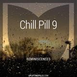 Chill Pill 9 - Reminiscenes (First Half)