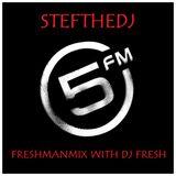STEFTHEDJ FreshManMix LIVE On 5FM With DJ FRESH