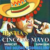 THE MUSIC SOMMELIER -presents- CINCO DE MAYO @ BESTIA ...A Latin celebration.