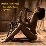 Makin' Whoopee - Sex & the Tenor Saxophone
