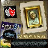 "TEATRU RADIOFONIC SERIAL   ...  ""Fundaţia"" -de- Isaac Asimov -  Partea a 3 a"