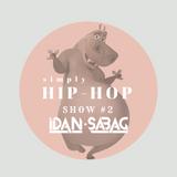 Simply Hip-Hop || By DJ Idan Sabag || Show 2 || May 2017