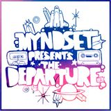 The Departure (Myndset Mixtape)