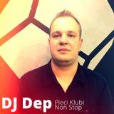 Dep - Pieci Klubi Non Stop 6.9.2014