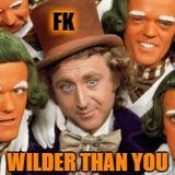 Wilder Than You