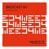 4Weed Basscast #2 - Dread Lion Hi Fi