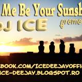 Dj Ice-Let me be your sunshine(Promo Mix Iunie)