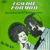 Rare African Grooves Pt.1: I go die for you