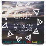 Summer MIXTAPE only Good Vibes by RAS GORGON