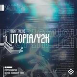 Utopia / Y2K - 06.16.2018
