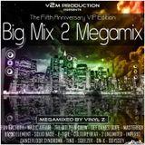 'BIG MIX 2' MEGAMIX (VIP EDITION) (MIXED BY VINYL Z) (2016)