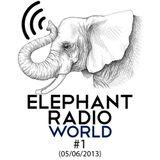 Elephant Radio World #1 (05/06/2013)