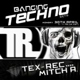 Banging Techno sets 029 >> Tex-Rec // Mitch A.
