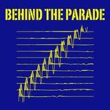 Behind The Parade