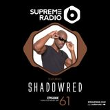Supreme Radio: Episode 61 - DJ ShadowReD