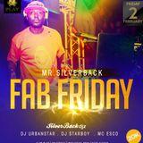 FabFridays 2nd Feb 2018 .1 hostedBy Mr Silverback ( Silverbackdjz )