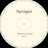 Harrington - Welcome To My House - VOL 1