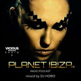 Planet Ibiza Radio Podcast # 04 mixed by DJ HORO @ Vicious Radio - Sept'15
