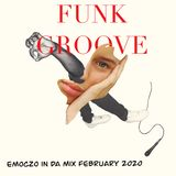 FUNK GROOVE Emoczo in da mix FEBRUARY 2020